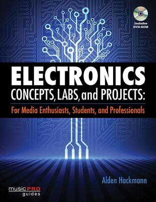 Electronic Concepts, Labs, and Projects By Hackmann, Alden